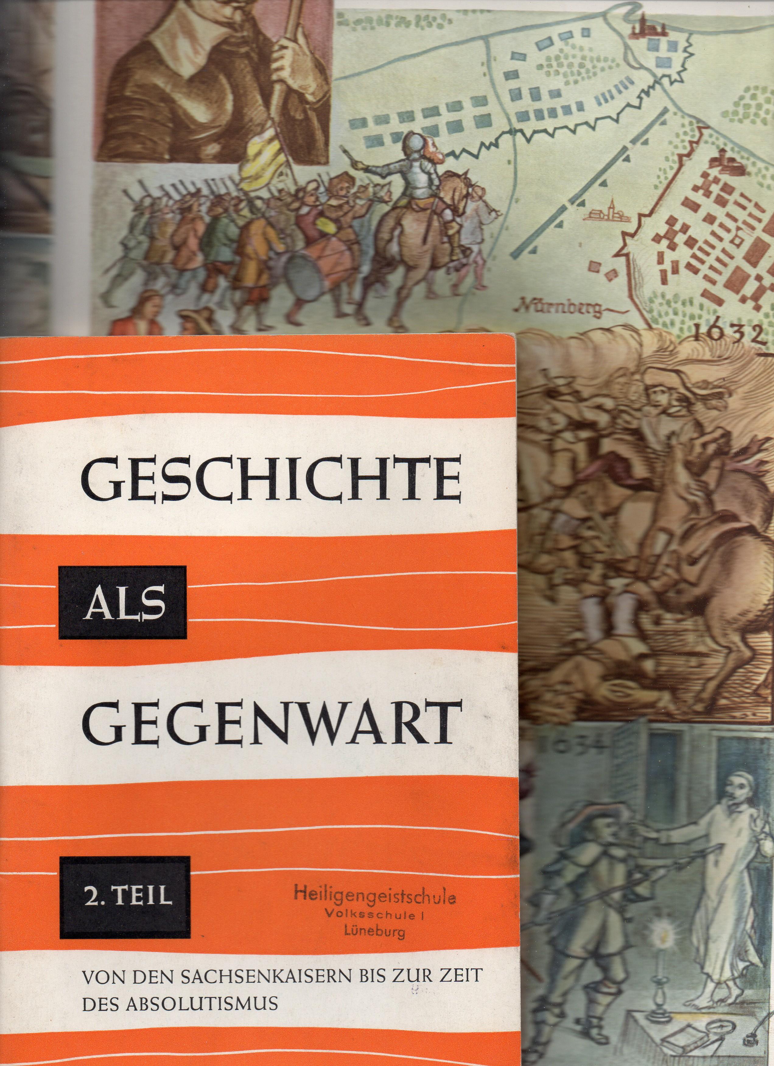 Geschichte als Gegenwart 1. bis 3.Teil (3: Hasler,Siegfried und Hermann