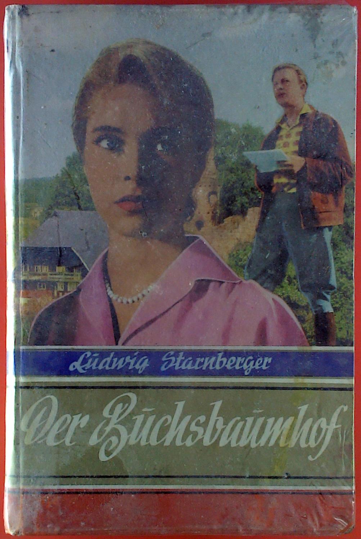 Der Buchsbaumhof. Frauenroman.: Ludwig Starnberger