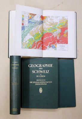 Geographie der Schweiz. Herausgegeben mit Unterstützung der: Früh, J [Johann