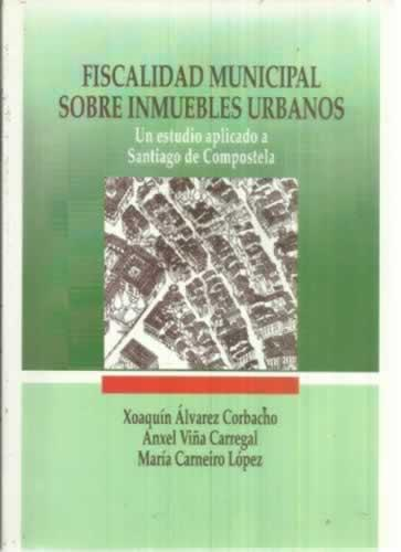 Fiscalidad municipal sobre inmuebles urbanos - VV. AA.