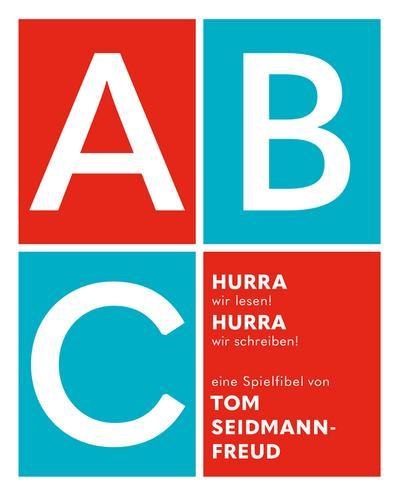 Hurra, wir lesen! Hurra, wir schreiben! : Tom Seidmann Freud