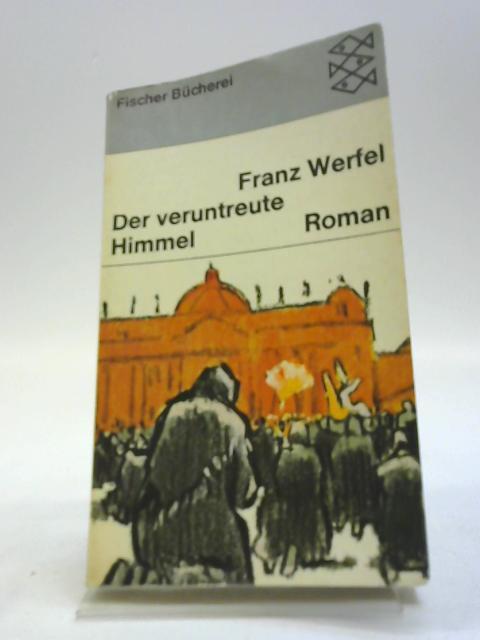 Der Veruntreute himmel: Franz Werfel