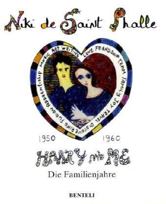 Harry and me. Die Familienjahre 1950-1960. - Saint Phalle, Niki de