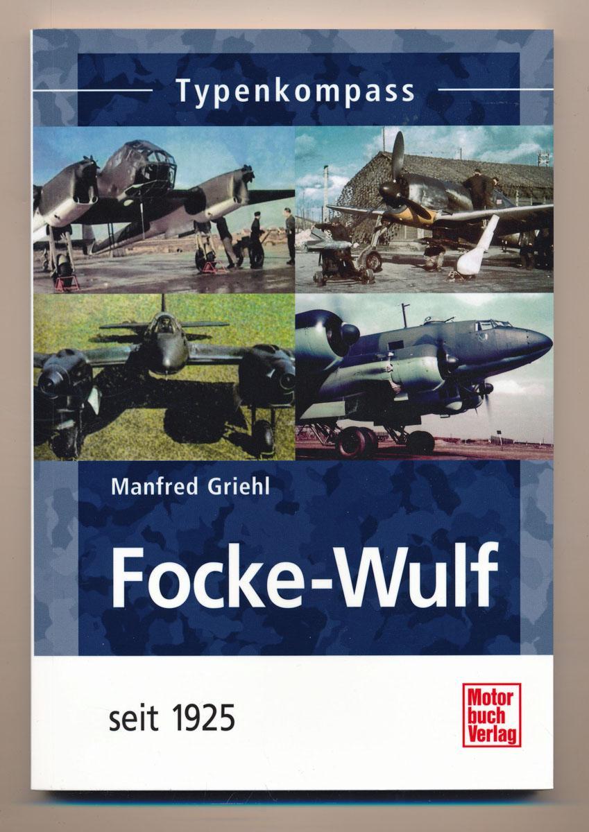 Focke-Wulf seit 1925.: GRIEHL, Manfred