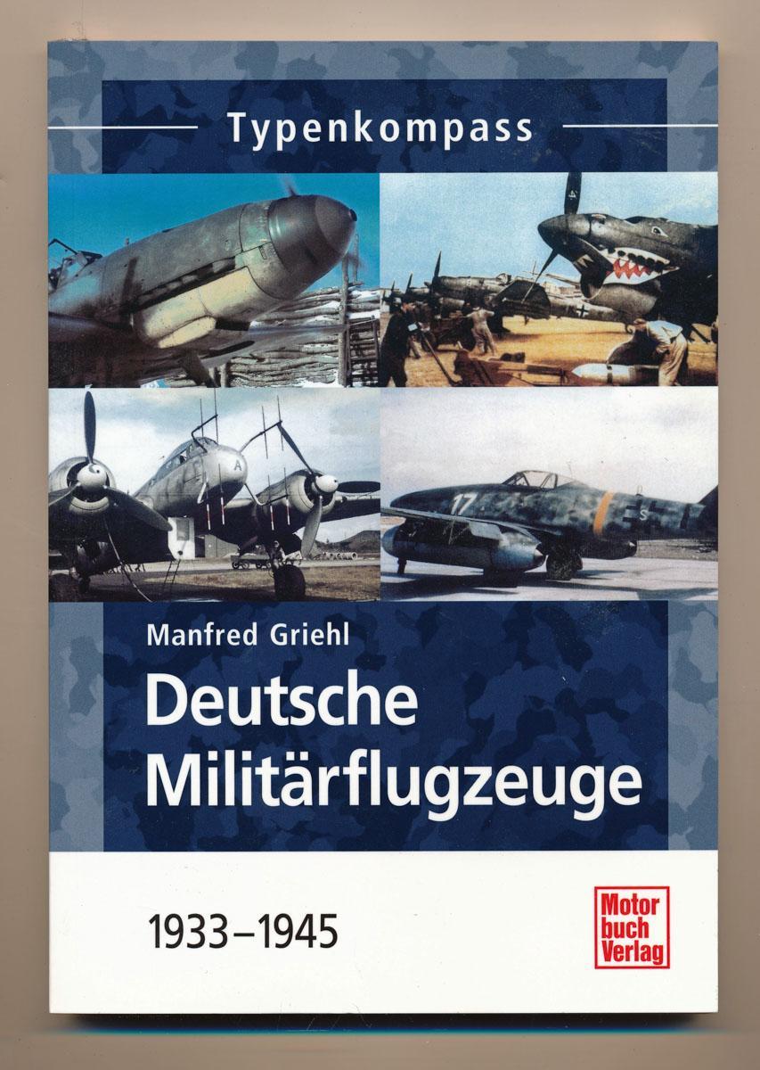 Deutsche Militärflugzeuge: bis 1945.: GRIEHL, Manfred