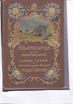 Silwerdischtle us ém Schwarzwald: August Ganther