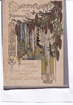 Dannezapfe us èm Schwarzwald Luschdigi Gedichtle in: August Ganther