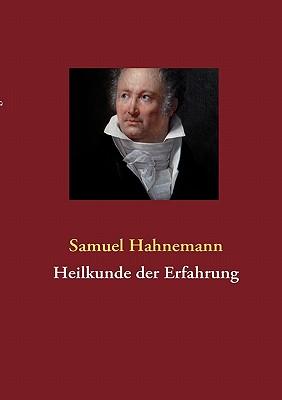 Heilkunde Der Erfahrung (Paperback or Softback) - Hahnemann, Samuel