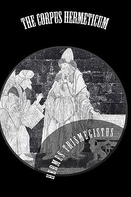 The Corpus Hermeticum (Paperback or Softback) - Trismegistus, Hermes