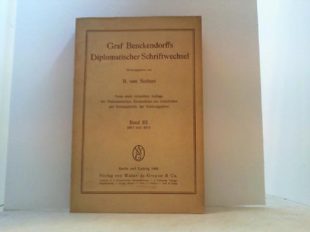 Graf Benckendorffs Diplomatischer Schriftwechsel. Hier Band III: Siebert, B. von