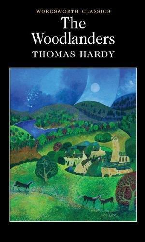 Woodlanders (Wordsworth Classics) (Wordsworth Collection) - HARDY, THOMAS.