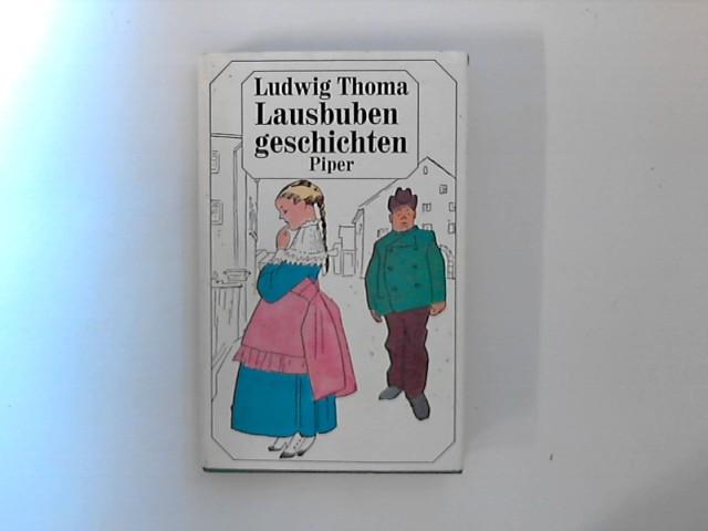 Lausbubengeschichten : Aus meiner Jugendzeit. Mit Zeichnungen: Ludwig, Thoma:
