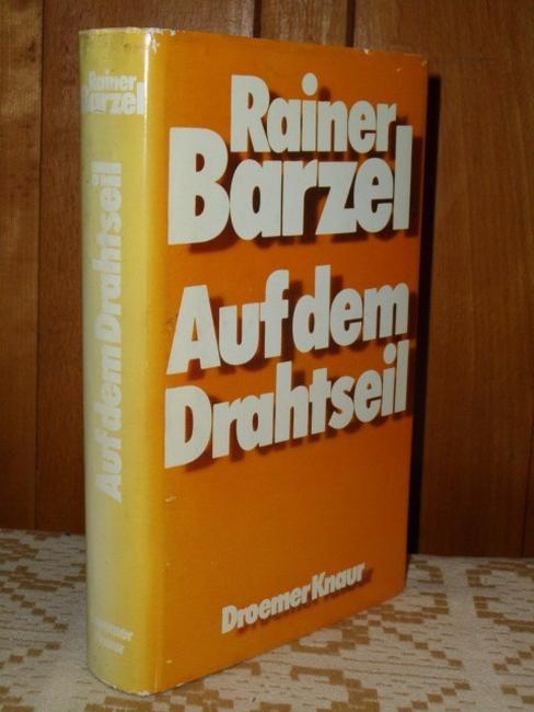 Auf dem Drahtseil.: Barzel, Rainer: