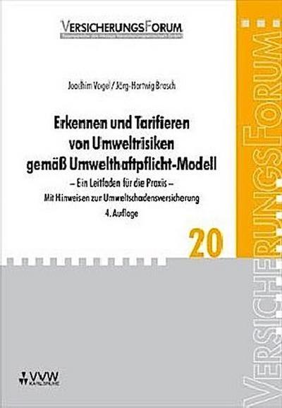 Erkennen und Tarifieren von Umweltrisiken gemäß Umwelthaftpflicht-Modell: Joachim Vogel