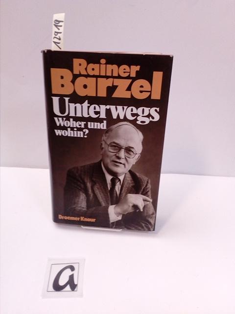 Unterwegs. Woher und wohin?.: Barzel, Rainer