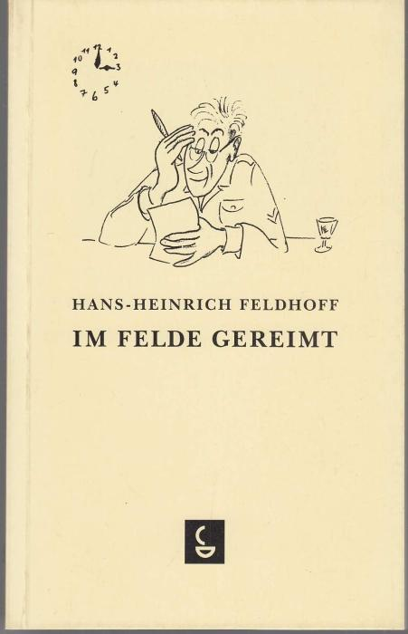 Im Felde gereimt. Mit Herzblut von 1943: Feldhoff, Hans-Heinrich
