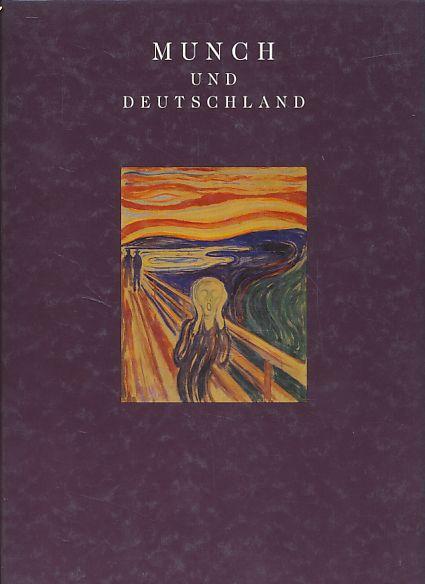 Munch und Deutschland. Kunsthalle der Hypo-Kulturstiftung München,: Munch, Edvard: