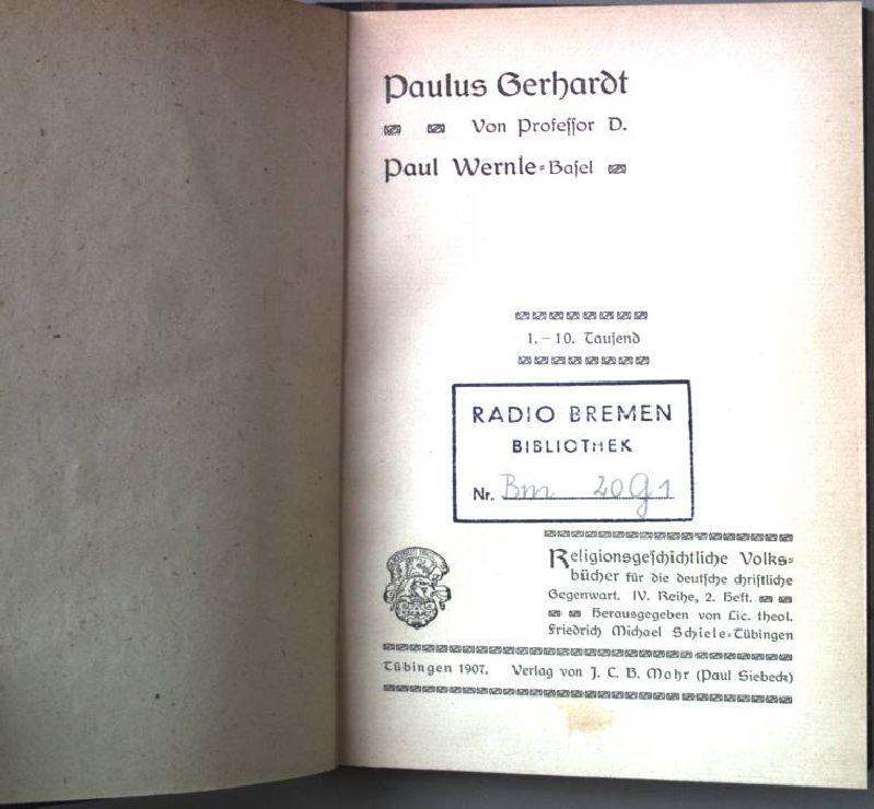 Paulus Gerhardt. Religionsgeschichtliche Volksbücher. IV. Reihe. 2.Heft.: Wernle, Paul: