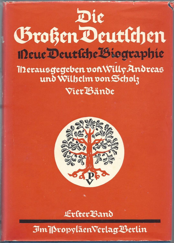 Die Großen Deutschen. Neue Deutsche Biographie. Vier Bände von Andreas,  Willy; Scholz, Wilhelm von: Sehr gut OLeinen mit SU (1935) | vanThule books