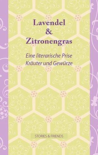 Lavendel & Zitronengras Eine literarische Prise Kräuter und Gewürze - Gudrun, Hrsg. v. Büchler
