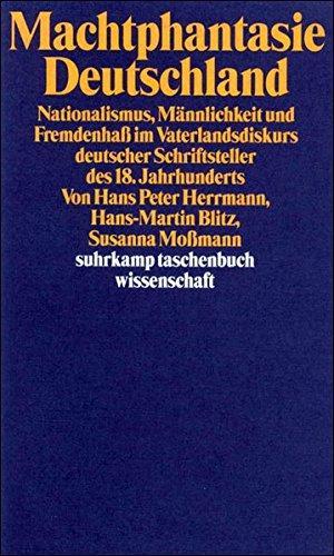 Machtphantasie Deutschland Nationalismus, Männlichkeit und Fremdenhaß im: Herrmann, Hans Peter