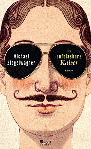 Der aufblasbare Kaiser Roman: Michael, Ziegelwagner: