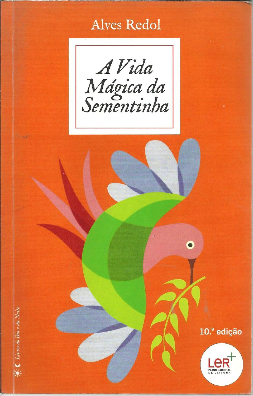A VIDA MÁGICA DA SEMENTINHA - REDOL, Alves