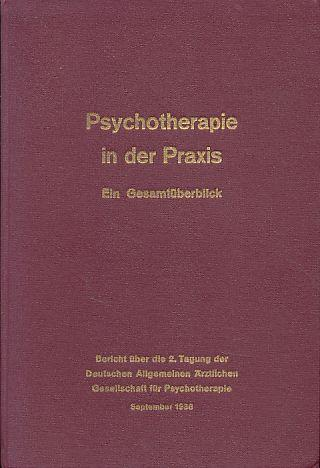 Psychotherapie in der Praxis. Ein Gesamtüberblick. Kongreßbericht: Curtius, Otto (Hg.):