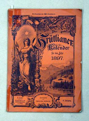 Der Grütlianer-Kalender für das Jahr 1897. 5.: Schweizerischer Grütliverein (Hg.)