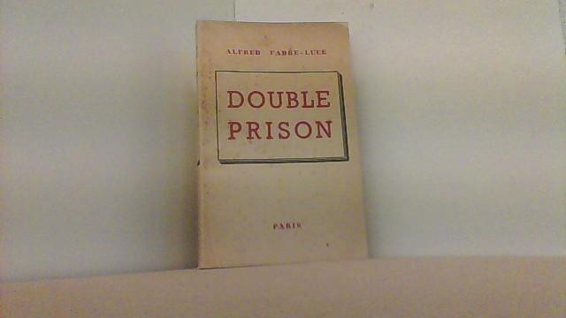 Double Prison.: Fabre-Luce, Alfred,