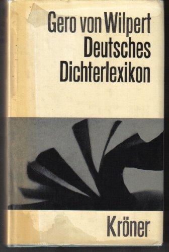 Deutsches Dichterlexikon. Biograph.-bibliograph. Handwörterbuch zur dt. Literaturgeschichte. - Gero von, Wilpert