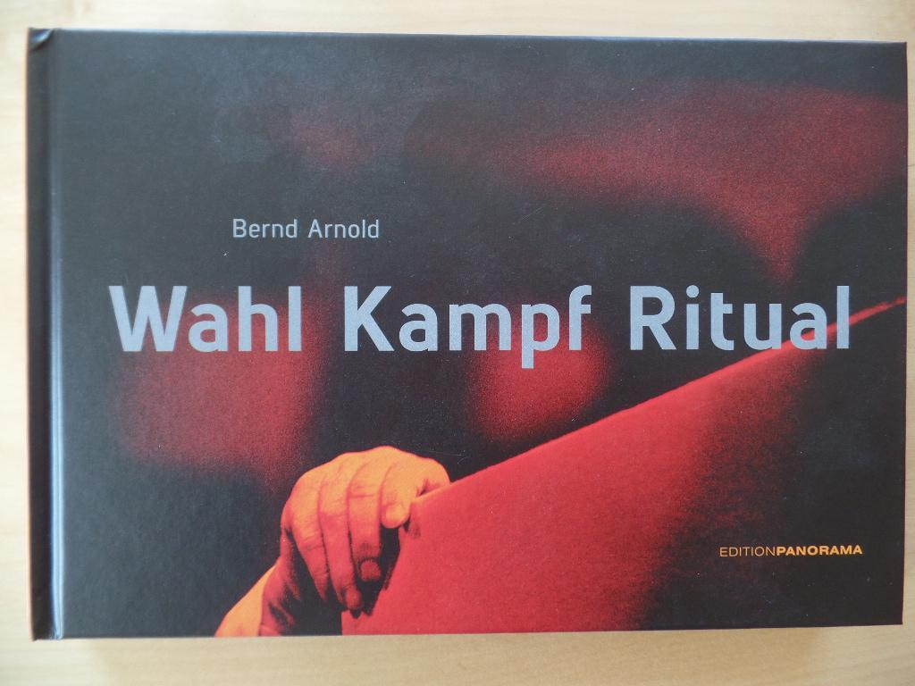 Wahl Kampf Ritual : Fotografien von 1984: Arnold, Bernd und