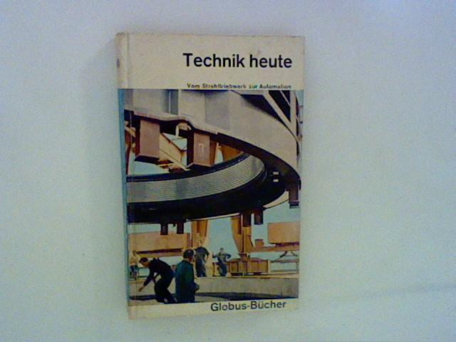 Technik heute: Autorenkollektiv: