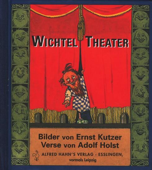 Wichtel Theater.: Holst, Adolf: