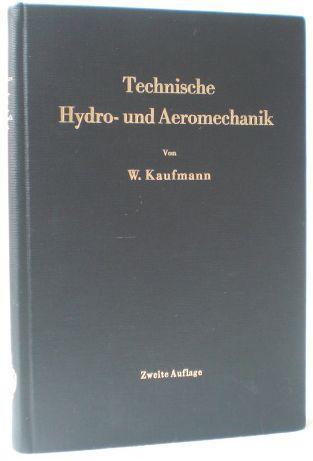 Technische Hydro- und Aerodynamik.: Kaufmann, Walther