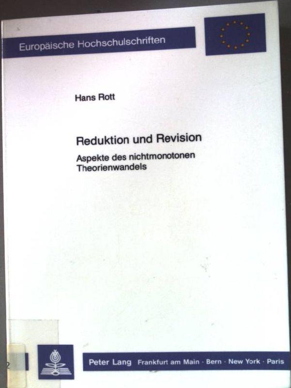Reduktion und Revision : Aspekte des nichtmonotonen: Rott, Hans: