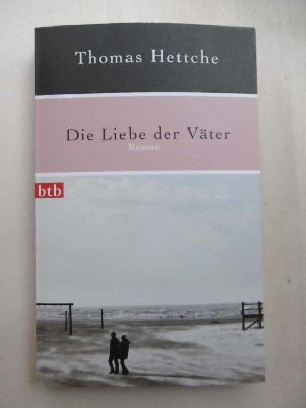 Die Liebe der Väter.: Hettche, Thomas: