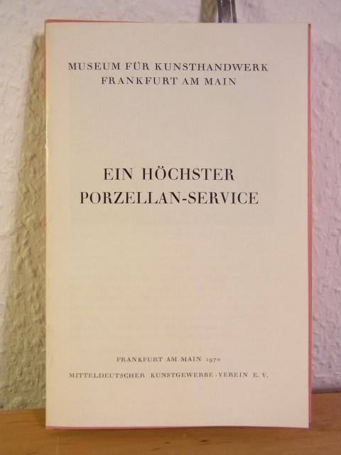 Ein Höchster Porzellan-Service. Museum für Kunsthandwerk Frankfurt: Schmidt, Robert: