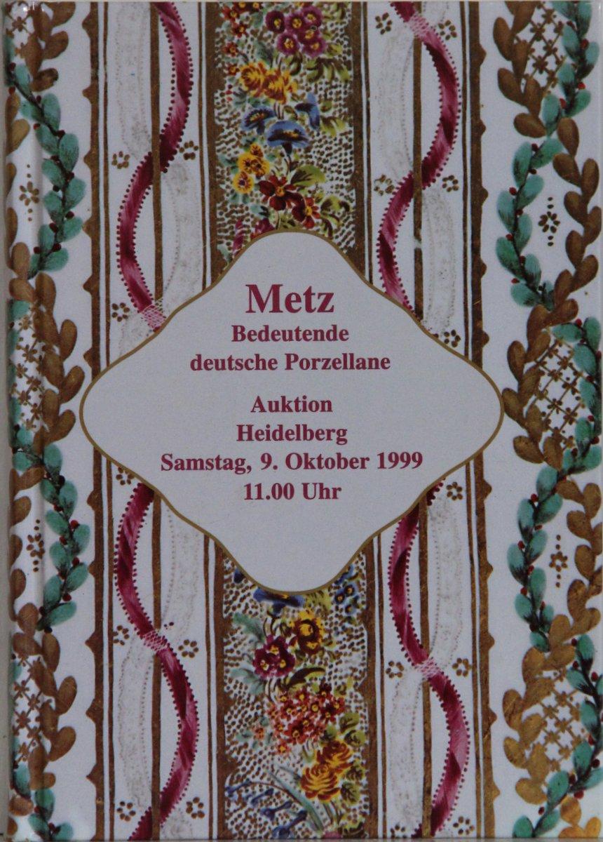 Bedeutende deutsche Porzellane. Auktionskatalog. Auktion am Samstag,: Metz: