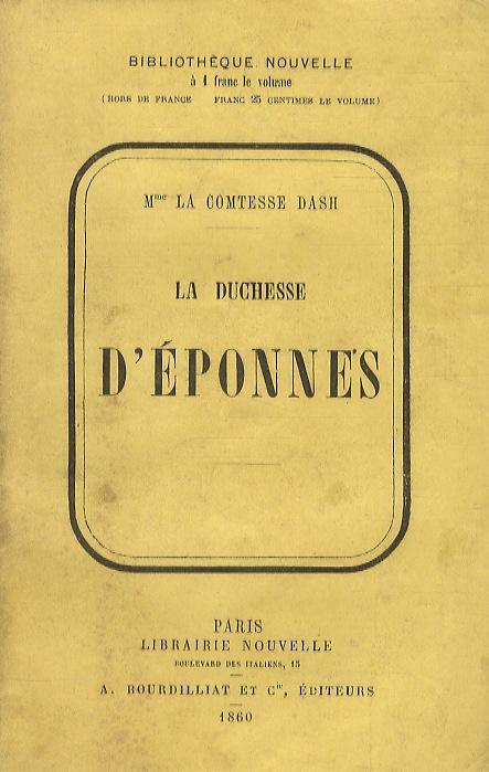 La duchesse d'éponnes.: Dash, comtesse de.