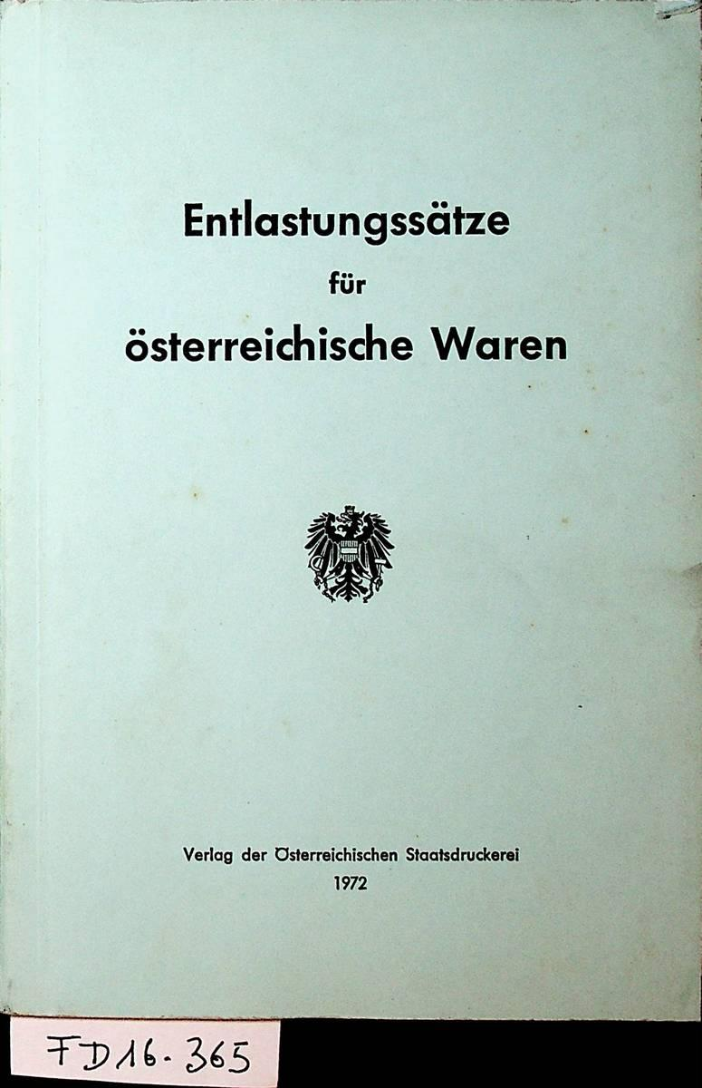 Entlastungssätze für österreichische Waren.: Elsinger, Josef; Sekira,
