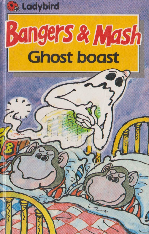 Ghost boast (Bangers & Mash) - Paul Grooves ; illus Edward McLachlan
