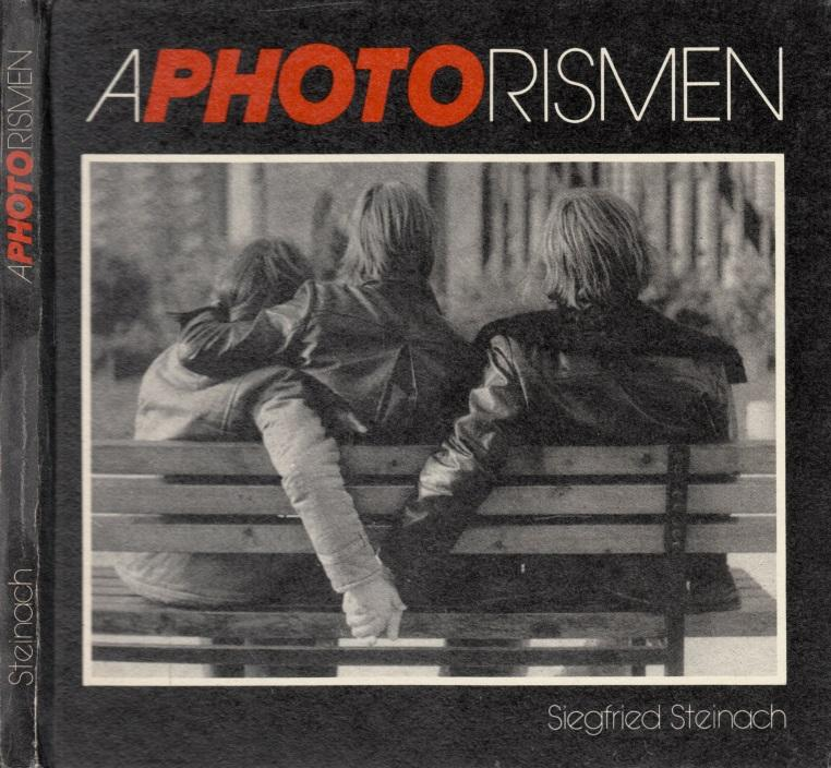 Aphotorismen Fotos von Siegfried Steinach: Steinach, Siegfried;