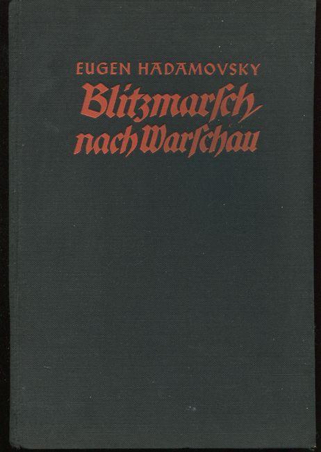 Blitzmarsch nach Warschau. Frontberichte eines politischen Soldaten.: Hadamovsky, Eugen: