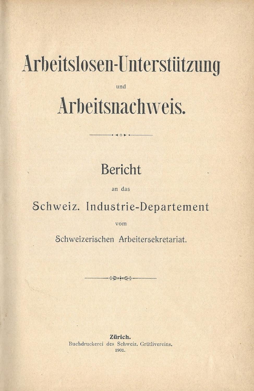 Arbeitslosen-Unterstützung und Arbeitsnachweis. Bericht an das Schweiz.: GREULICH, Herman (Vorw.):