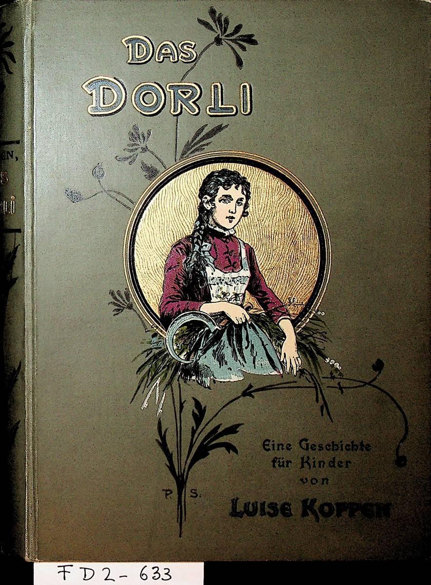 Das Dorli. Eine Erzählung für Kinder.: Koppen, Luise: