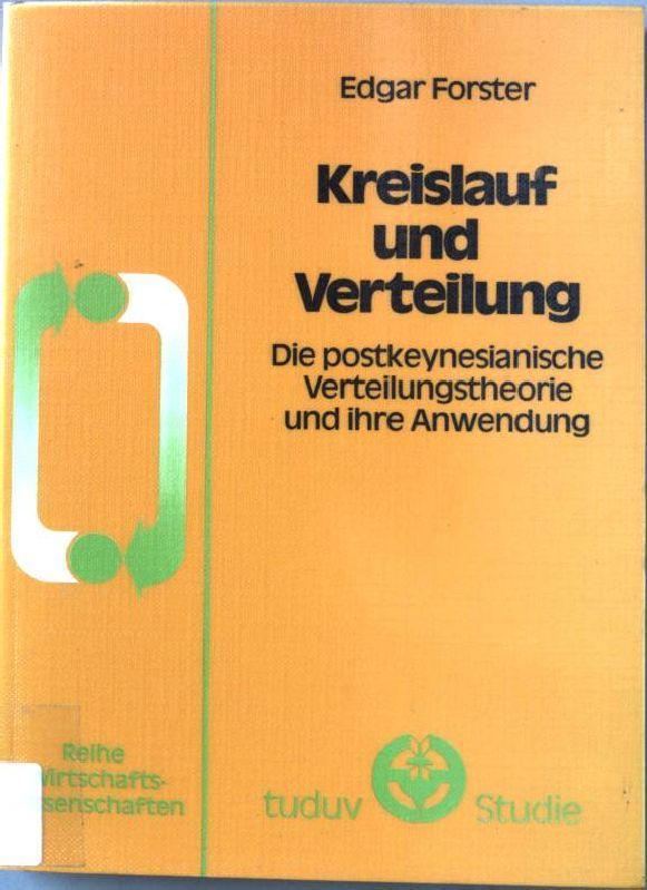 Kreislauf und Verteilung : d. postkeynesian. Verteilungstheorie u. ihre Anwendung. tuduv-Studien ; Bd. 2 - Forster, Edgar