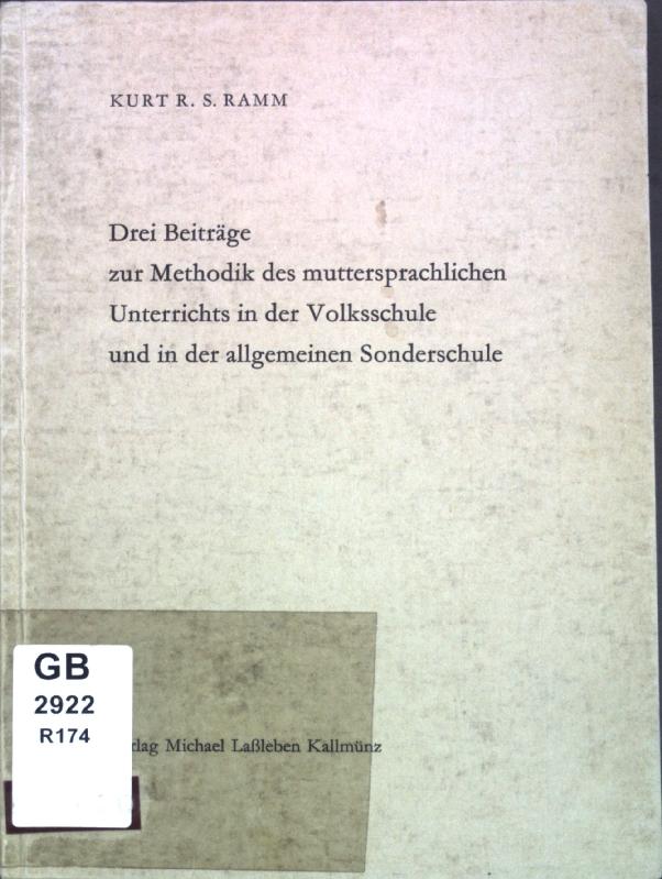 Drei Beiträge zur Methodik des muttersprachlichen Unterrichts: Ramm, Kurt R.