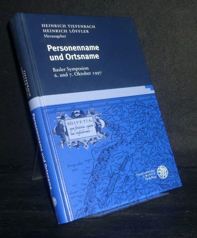 Personenname und Ortsname. Basler Symposion 6. und 7. Oktober 1997. [Herausgegeben von Heinrich Tiefenbach und Heinrich Löffler]. (= Studien zur Namenforschung). - Tiefenbach, Heinrich (Hrsg.) und Heinrich Löffler (Hrsg.)