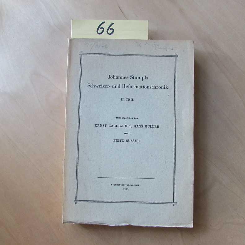 Quellen zur Schweizer Geschichte - I. Abteilung: Gagliardi, Ernst, Hans